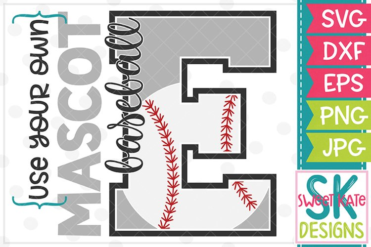 Your Own Mascot E Baseball SVG DXF EPS PNG JPG example image 1