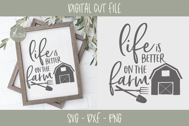 Life Is Better On The Farm - SVG, DXF & PNG example image 1