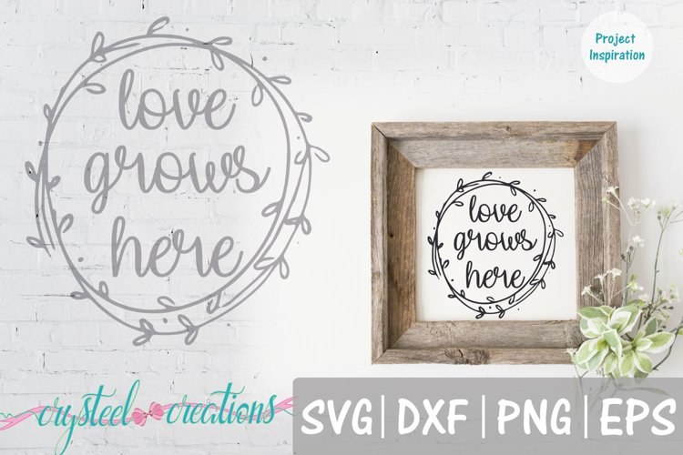 Love Grows Here Wreath SVG, DXF, PNG, EPS example image 1
