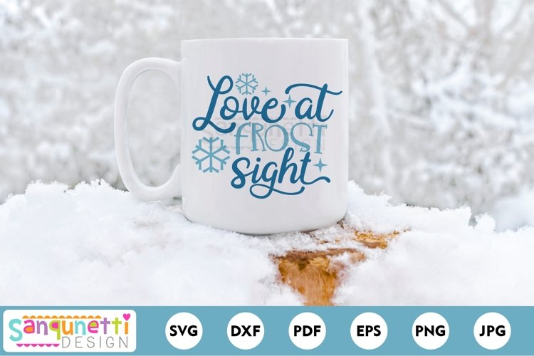 Love at Frost Sight SVG, winter cut file, Cuddle Weather