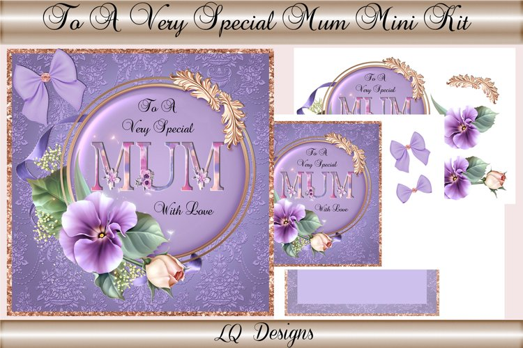 To A Very Special Mum Mini Kit