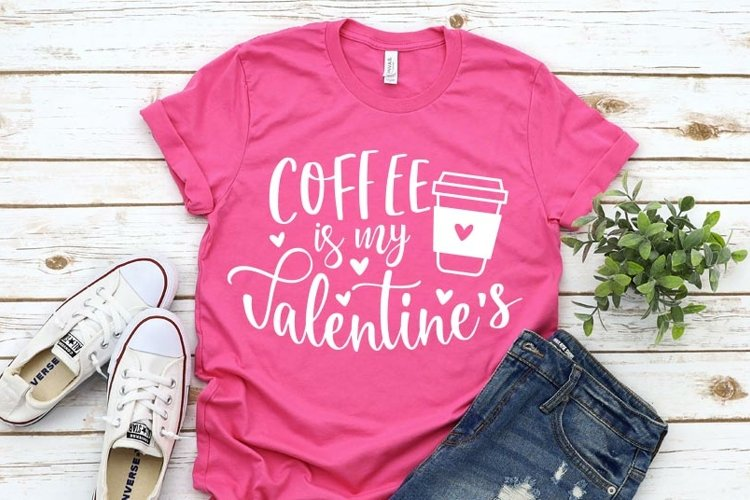 Coffee Is My Valentine Svg Files