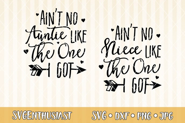 Ain/'t No Niece Like the One I Got SVG Cricut File Aunt Life Svg Niece SVG Aunty Svg Auntie Svg Aunt SVG Nieces Svg Silhouette File