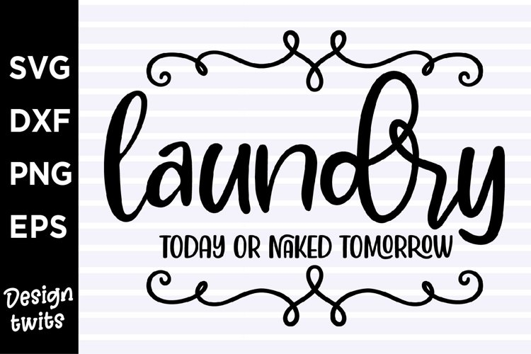 Laundry Today or Naked Tomorrow laser cut sign SVG FILE