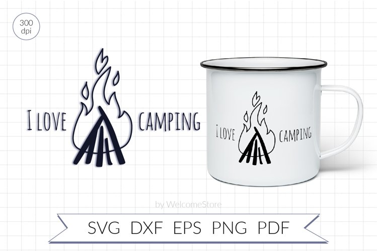 I Love Camping SVG. Camping Quote SVG. Camping Sublimation.