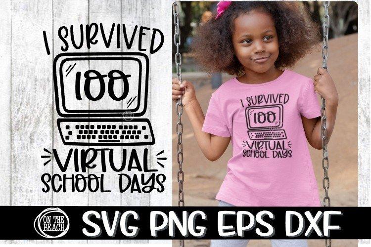 Virtual School Svg -I Survived 100 VIRTUAL School Days -SVG example image 1