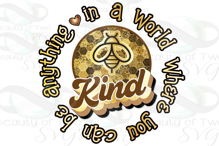 Bee Kind Vintage png, World be anything be kind Sublimation example image 1