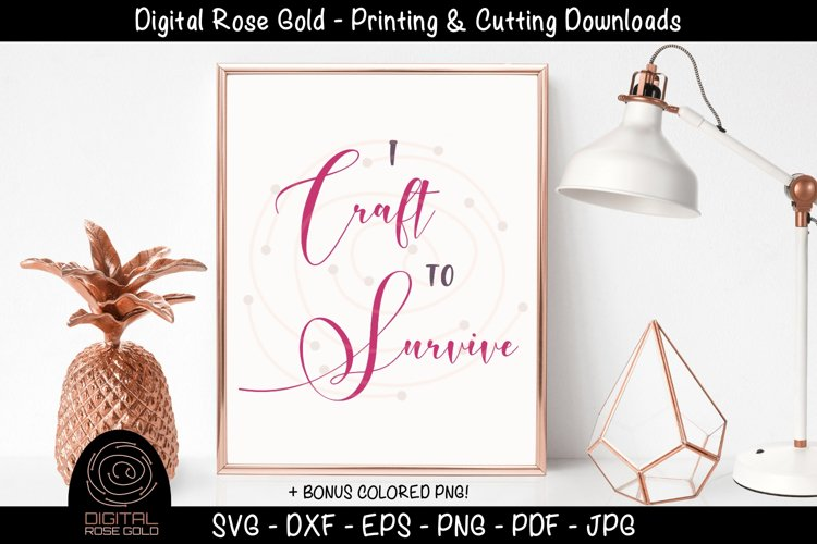 I Craft To Survive- Funny Crafting SVG, Craft Room Decor SVG example image 1