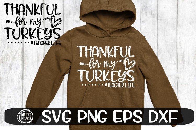 Thanksgiving SVG - Thankful For My Turkeys - #Teacherlife example image 1