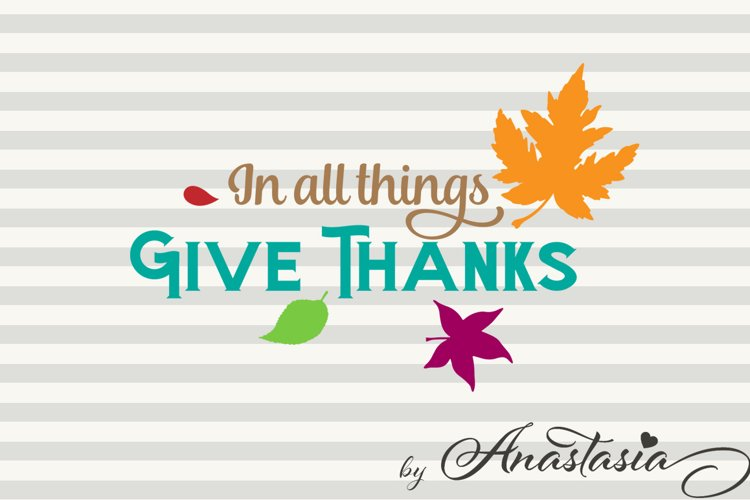 In all things Give Thanks SVG Cut File - Thanksgiving Blessings cutting file - Thanksgiving clipart