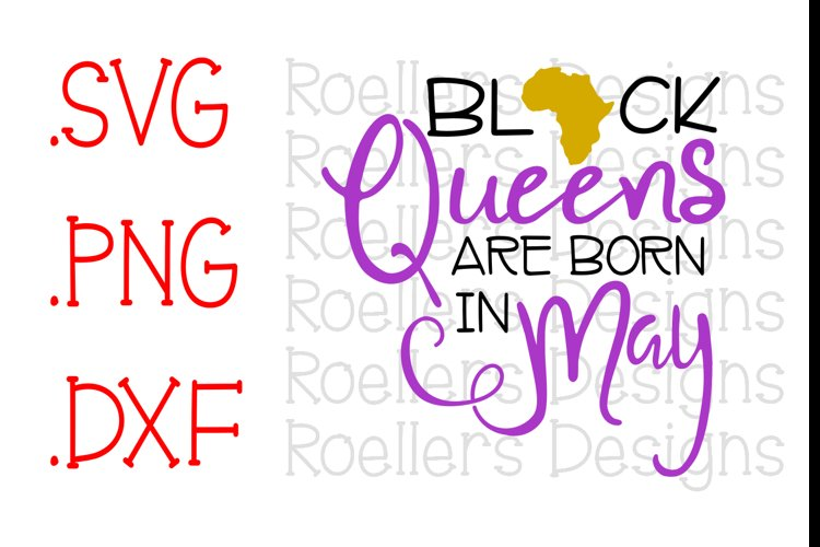 Black Queens are Born in May, Birthday SVG, SVG, Png, Dxf, Africa, Queen Svg, Black Queen Svg, May Birthday, Queen Birthday, May Svg