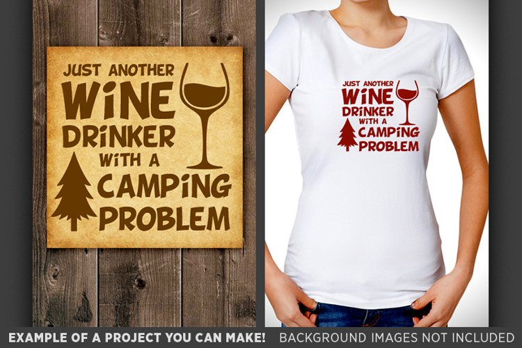 Just Another Wine Drinker With A Camping Problem SVG - 642