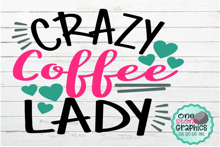 Crazy coffee lady svg,coffee svg,coffee svgs,coffee