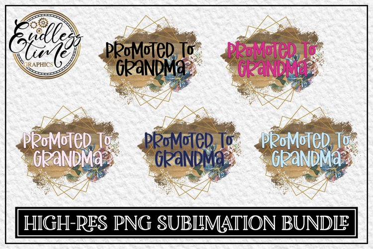 Promoted To Grandma - A Floral PNG Sublimation Design Bundle example image 1