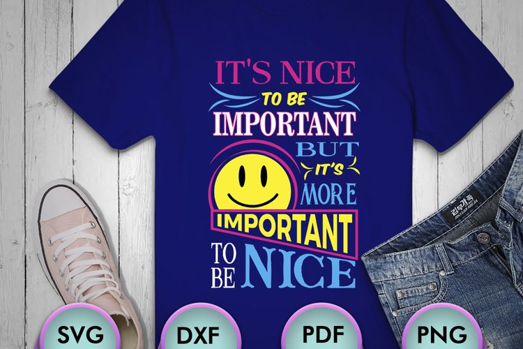 It's Nice To Be Important But The... SVG Design for Crafters example image 1