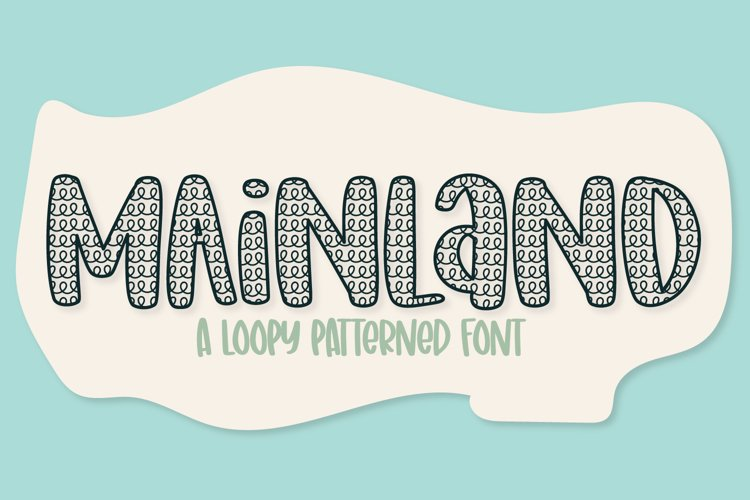 Mainland - a loopy patterned font example image 1