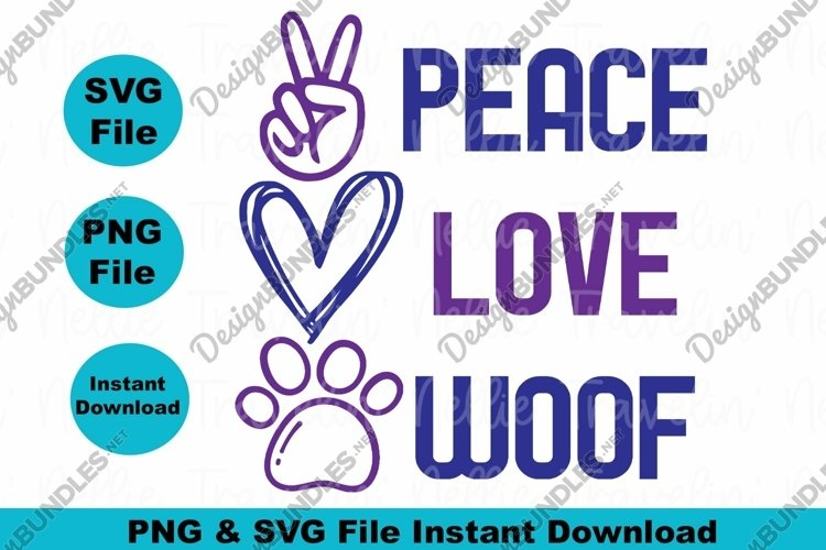 Peace Love Woof Dog Lover Mothers Day Paw Print SVG PNG