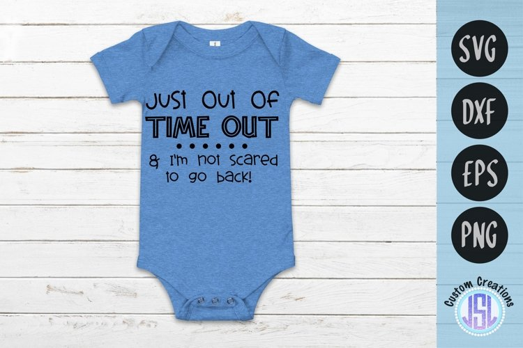 Just Out of Time Out | Baby Child SVG | SVG DXF EPS PNG example image 1