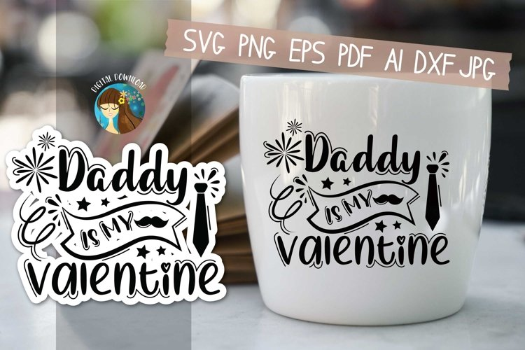 Daddy Is My Valentine Svg example image 1