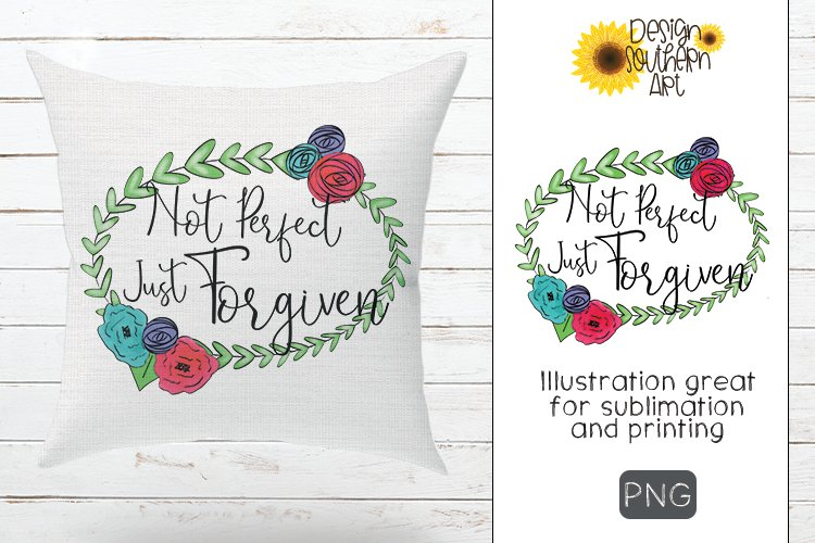Sublimation Not Perfect Just Forgiven Design example image 1