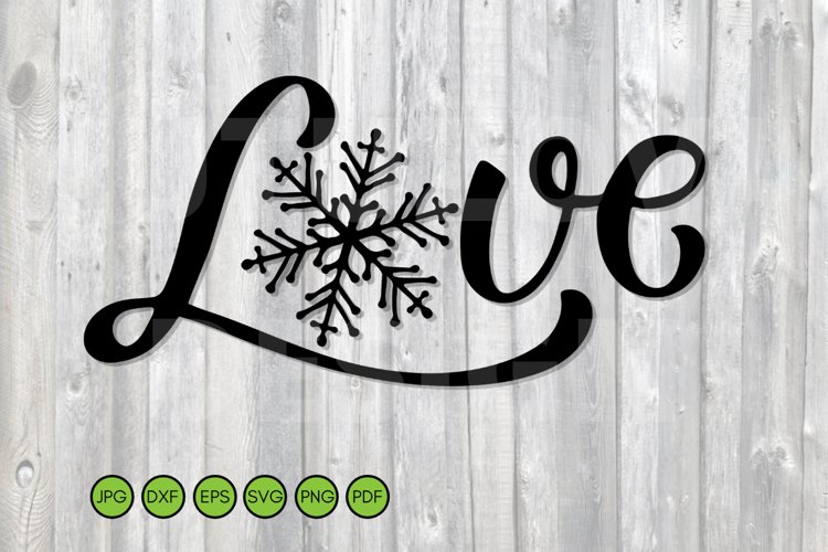 Winter SVG. Love text with snowflake. Winter Lover Quote SVG