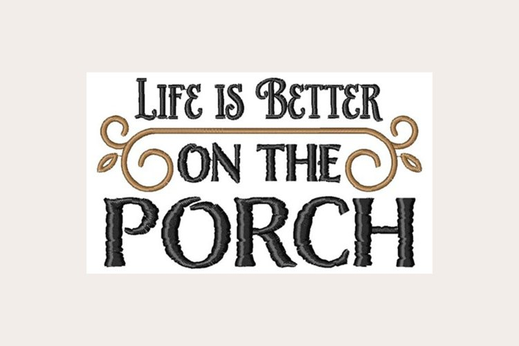 Life Is Better On The Porch - Machine Embroidery Design example image 1