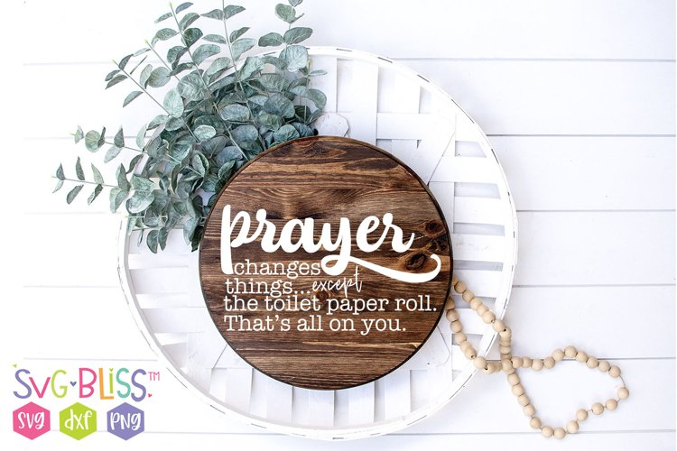Bathroom Sign SVG- Prayer Changes Things Except Toilet Paper