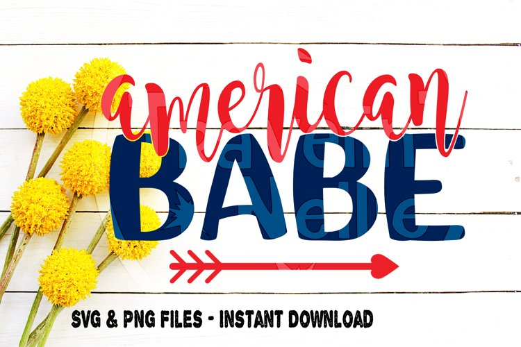 American Babe Svg, America svg, Patriotic svg, Summer svg, July 4th svg, Forth of July, Independence Day, Girl, Cut File for, Cricut Cameo