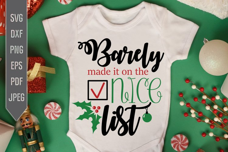 Barely Made It On The Nice List Svg. Funny Christmas List example image 1