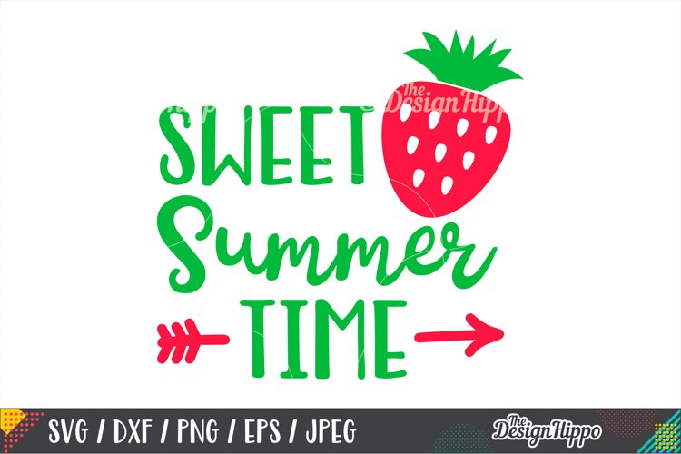 Sweet Summer Time SVG, Strawberry, Arrow, SVG PNG DXF Files