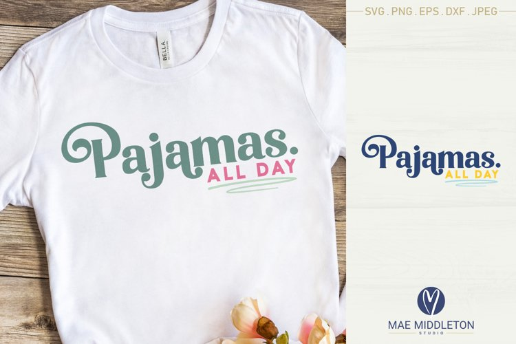 Pajamas All Day svg file | printable | sublimation