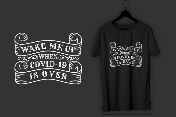 Wake Me Up When Covid-19 is Over T-Shirt Design example image 1