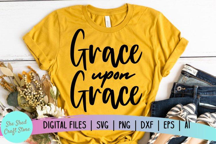 Grace Upon Grace SVG, Christian SVG, Bible Verse SVG, Faith example image 1