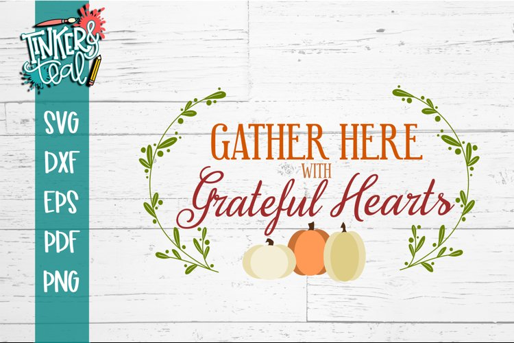 Gather Here with Grateful Hearts fall SVG