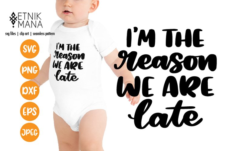Baby & Nursery Quotes Lettering SVG - Im The Reason