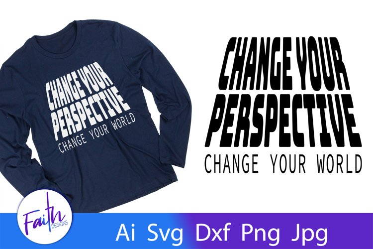 Change Your Perspective Change Your World Svg Cut File