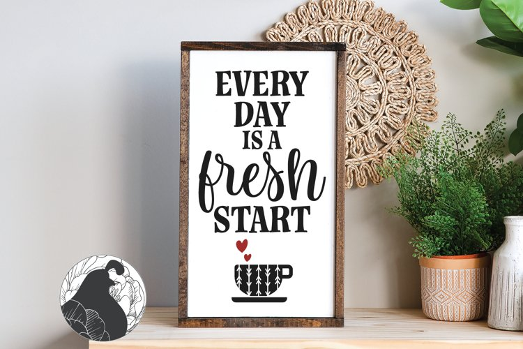 Coffee SVG, Every Day Is a Fresh Start SVG example image 1
