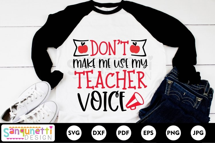 Dont make me use my teacher voice svg, teaching and school