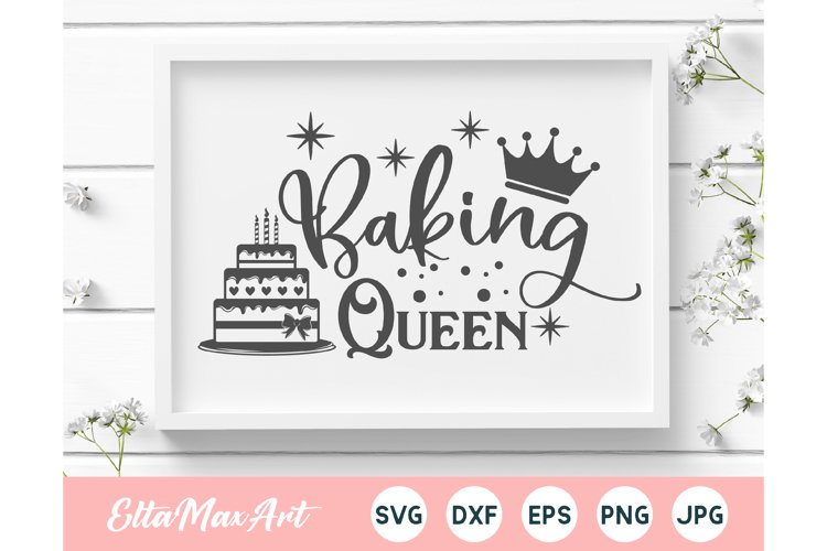 Baking Queen SVG, Kitchen SVG, Kitchen Quote svg