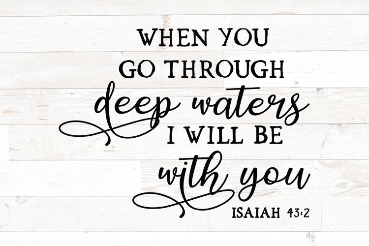 Christian svg, When you go through deep waters, Isaiah 43 2