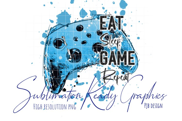 Gaming Eat Sleep Game Repeat Blue Sublimation Ready