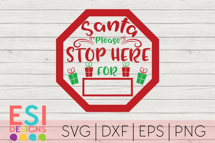 Christmas SVG|Santa Please Stop Here Sign|SVG DXF EPS PNG example image 1