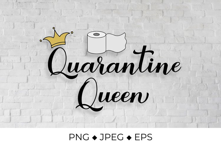 Quarantine Queen quote with gold crown and toilet paper example image 1