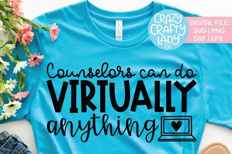 Counselors Can Do Virtually Anything SVG DXF EPS Cut File