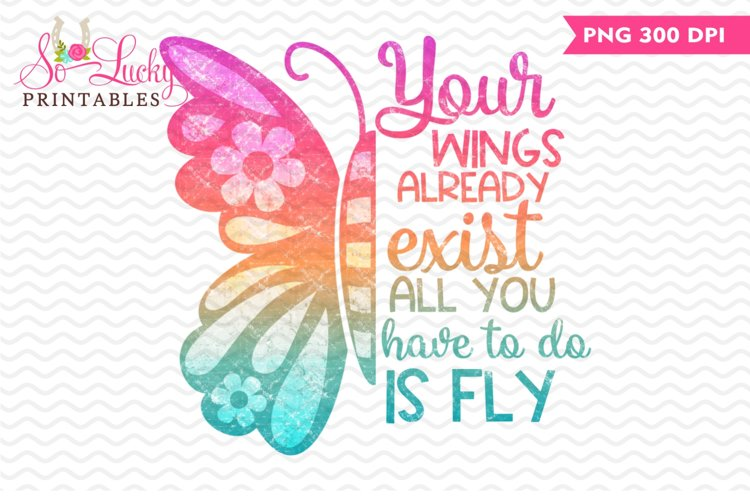 Your Wings Already Exist printable sublimation design example image 1