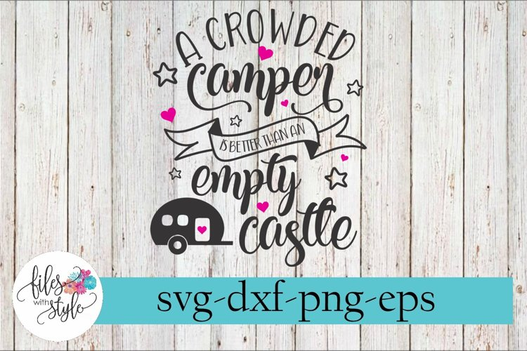 Crowded Camper Better Than Empty Castle SVG Cutting Files example image 1