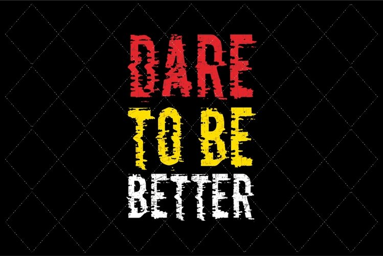 dare to better example image 1