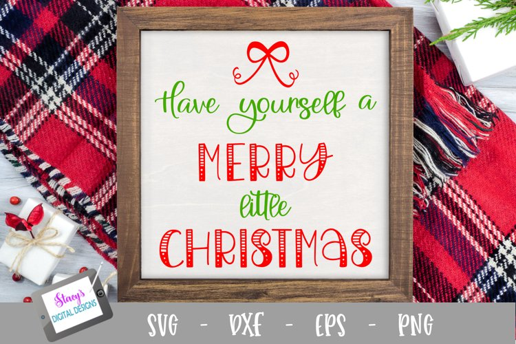 Christmas SVG - Have Yourself a Merry Little Christmas example image 1