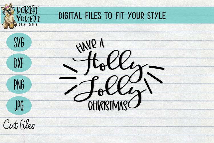 Have a Holly Jolly Christmas - SVG cut file example image 1