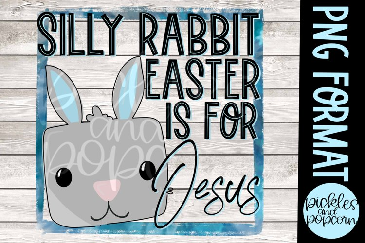 Silly Rabbit Easter Is For Jesus - Blue example image 1